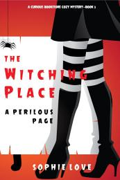 The Witching Place: A Perilous Page (A Curious Bookstore Cozy Mystery—Book 3)