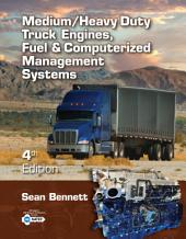 Medium/Heavy Duty Truck Engines, Fuel & Computerized Management Systems: Edition 4