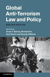 Global Anti-Terrorism Law and Policy: Edition 2