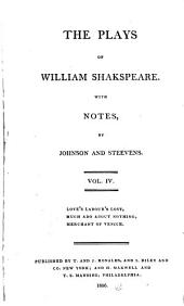 The Plays of William Shakespeare ...: With the Corrections and Illustrations of Various Commentators. To which are Added, Notes, Volume 4