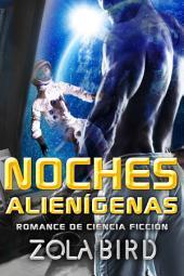 Noches alienígenas: Romance de Ciencia Ficción