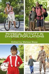 Physical Activity in Diverse Populations: Evidence and Practice