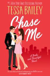 Chase Me: A Broke and Beautiful Novel