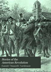 Stories of the American Revolution: Volume 1