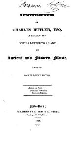Reminiscences of Charles Butler, Esq. of Lincoln's Inn: With a Letter to a Lady on Ancient and Modern Music