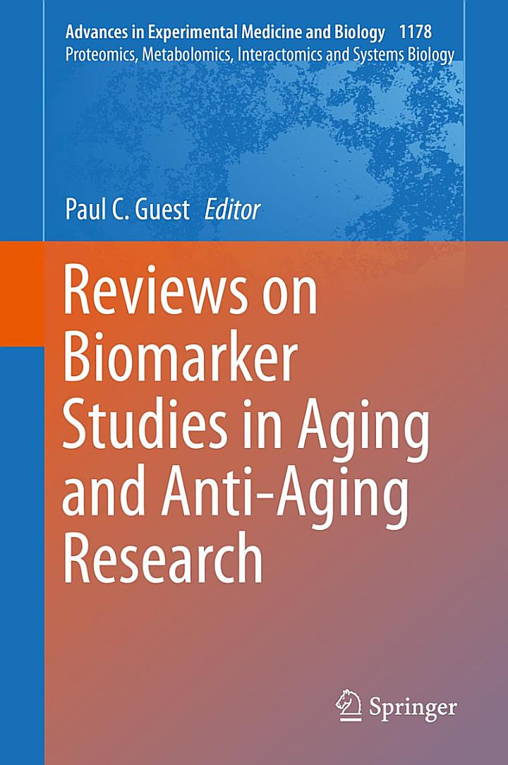 Reviews on Biomarker Studies in Aging and Anti-Aging Research
