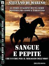 Sangue e pepite: Wild West 1