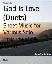 God Is Love (Duets): Sheet Music for Various Solo Instruments & Piano