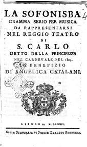 La Sofonisba dramma serio per musica da rappresentarsi nel Reggio Teatro di S. Carlo detto della Principessa nel carnevale del 1803. In benefizio di Angelica Catalani