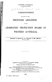 Western Australia: Correspondence Relating to the Proposed Abolition of the Aborigines Protection Board of Western Australia ...