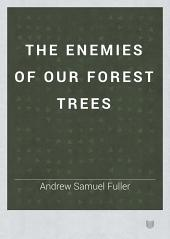 The Enemies of Our Forest Trees