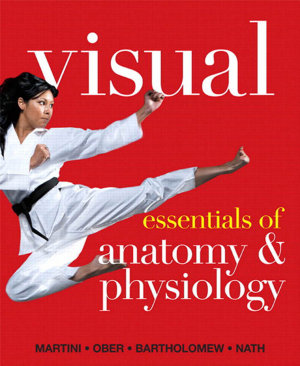 Visual Essentials of Anatomy   Physiology