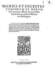 Series et digestio temporum et rerum descriptarum a beato Luca in actis apostolorum