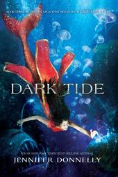 Waterfire Saga, Book Three: Dark Tide: A Deep Blue Novel