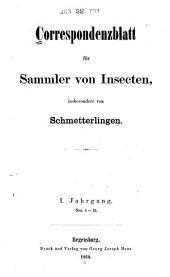 Correspondenzblatt für sammler von insecten, insbesondere von schmetterlingen: Bände 1-2