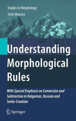 Understanding Morphological Rules