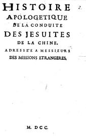 Histoire Apologetique De La Conduite Des Jesuites De La Chine