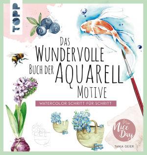 Das wundervolle Buch der Aquarell Motive PDF