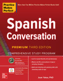 Practice Makes Perfect: Spanish Conversation, Premium Third Edition