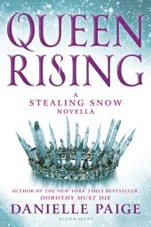 Queen Rising: A Stealing Snow Novella