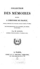 Collection des mémoires relatifs à l'histoire de France depuis la fondation de la monarchie française jusqu'au 13e siècle: Avec une introduction, des supplémens, des notices et des notes, Volume12