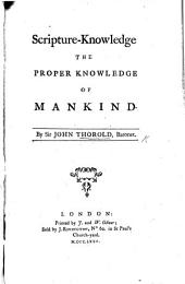 Scripture-knowledge the proper Knowledge of Mankind