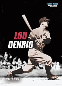 Lou Gehrig  Revised Edition  Book