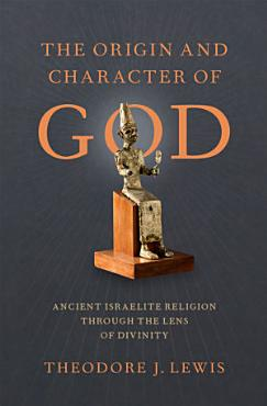 The Origin and Character of God PDF