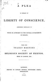 A Plea in Behalf of Liberty of Conscience: Addressed Especially to Those in Authority in the Several Governments of Europe