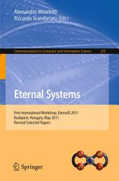 Eternal Systems: First International Workshop, EternalS 2011, Budapest, Hungary, May 3, 2011, Revised Selected Papers