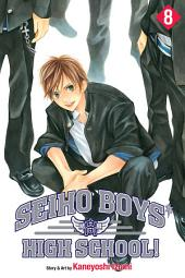 Seiho Boys' High School!: Volume 8