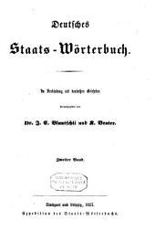Deutsches Staats-Wörterbuch: in Verbindung mit deutschen Gelehrten, Band 2