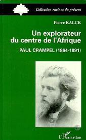 Un explorateur du centre de l'Afrique : Paul Crampel (1864-1891)