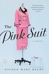 The Pink Suit: A Novel