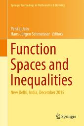 Function Spaces and Inequalities: New Delhi, India, December 2015
