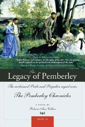 The Legacy of Pemberley: The acclaimed Pride and Prejudice sequel series