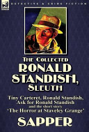 The Collected Ronald Standish, Sleuth-Tiny Carteret, Ronald Standish, Ask for Ronald Standish and the Short Story 'The Horror at Staveley Grange'