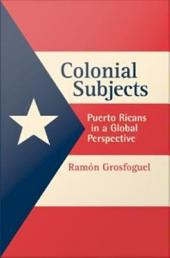 Colonial Subjects: Puerto Ricans in a Global Perspective