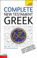 Complete New Testament Greek  A Teach Yourself Guide