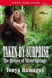 Taken By Surprise [The Heroes of Silver Springs 7]