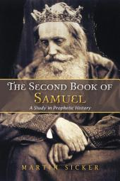 The Second Book of Samuel: A Study in Prophetic History