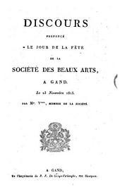Discours prononcé le jour de la fête de la Société des beaux arts, à Gand. Le 23 novembre 1813
