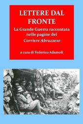 Lettere dal fronte.: La Grande Guerra raccontata nelle pagine del Corriere Abruzzese
