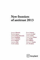 New frontiers of antitrust 2013: Comptetition Law in times of Economic Crisis - In Need of adjustement ?