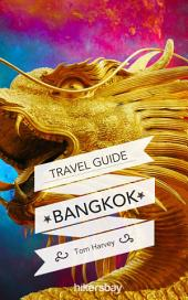 Bangkok Travel Guide and Maps for Tourists: Bangkok a comprehensive guidebook for tourists