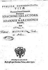 Vitae duorum potentissimorum principum Ioachimi II electoris & Ioannis marchionis Brandeb. ...