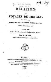 Relation des voyages de Sidi-Aly, fils d'Housain: nommé ordinairement Katibi Roumi, amiral de Soliman II, écrite en Turk, traduite de l'allemand, sur la version de M. de Diez