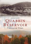 Quabbin Reservoir Through Time