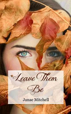 Leave Them Be