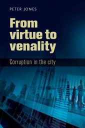 From Virtue to Venality: Corruption in the City